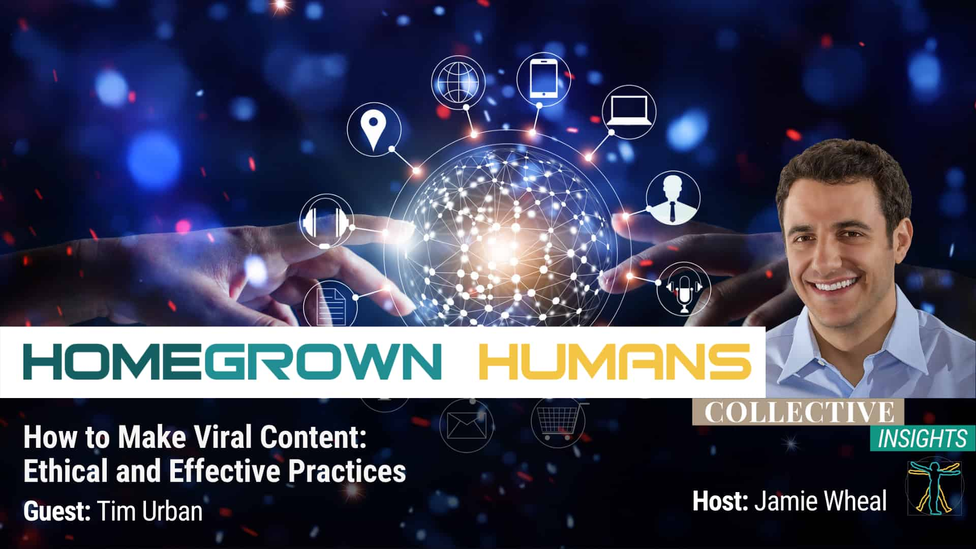HomeGrown Humans - Tim Urban - Viral Content - Hosted by Jamie Wheal