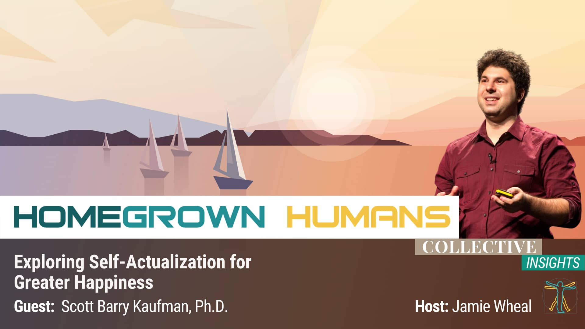 Home Grown Humans - Scott Barry Kaufman, Ph.D. - Self Actualization - Hosted by Jamie Wheal