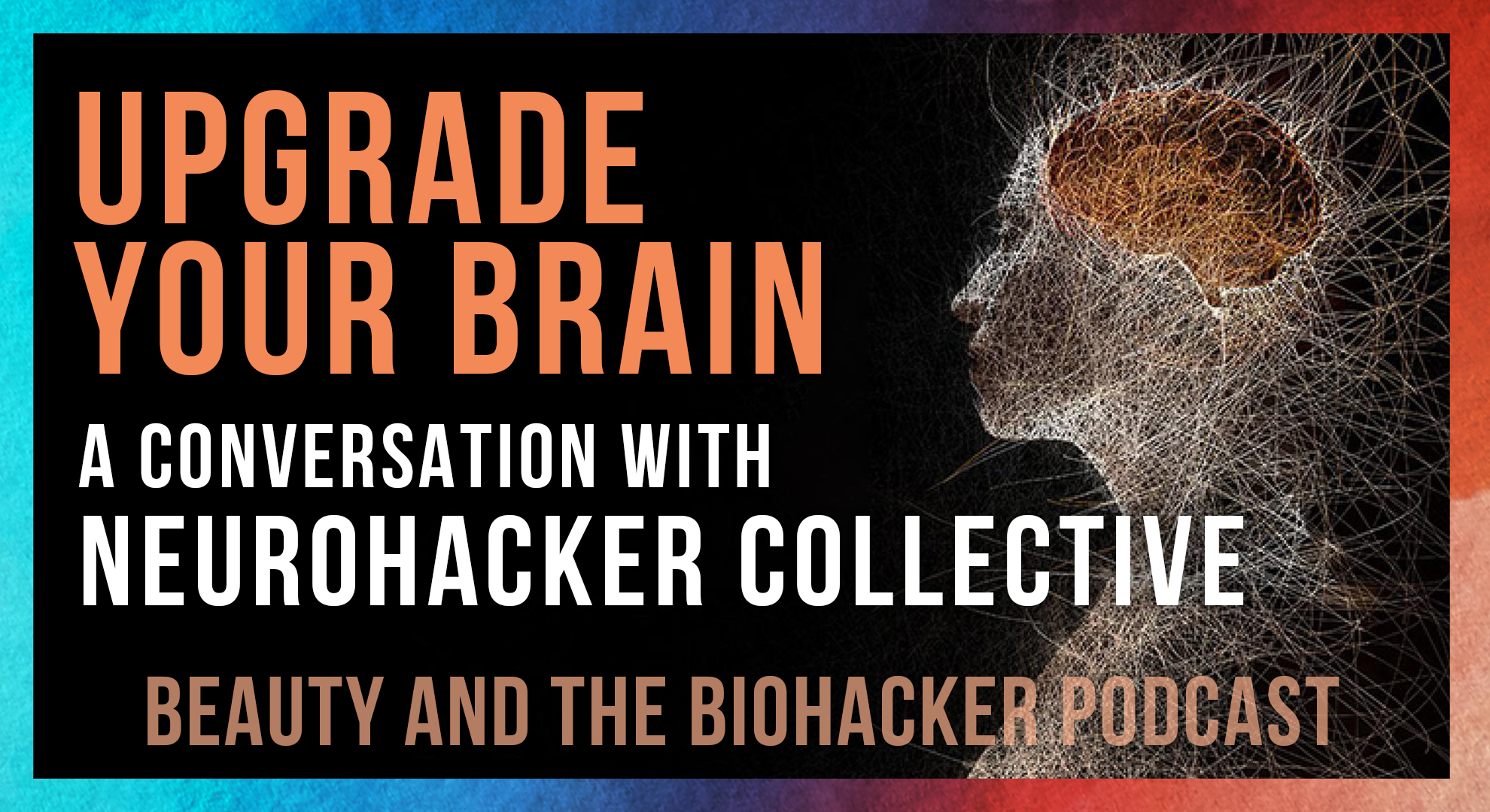 Upgrade Your Brain | A Conversation with Dr. Greg Kelly, Neurohacker Collective