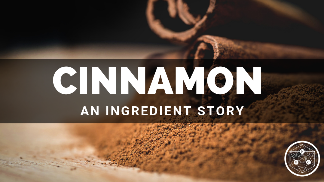 Cinnamon: Sources and Benefits