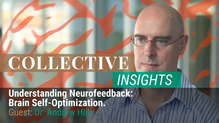 Understanding Neurofeedback: Brain Optimization - Dr. Andrew Hill