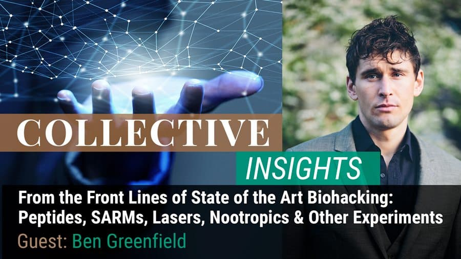 From the Front Lines of State of the Art Biohacking: Peptides, SARMS, Lasers, Nootropics & Other Experiments