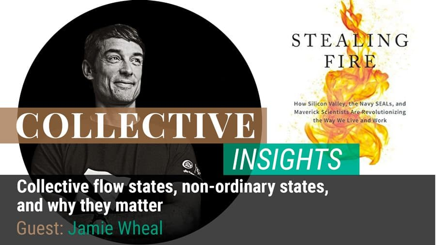 Collective Flow States, Non-Ordinary States, and Why They Matter - Jamie Wheal