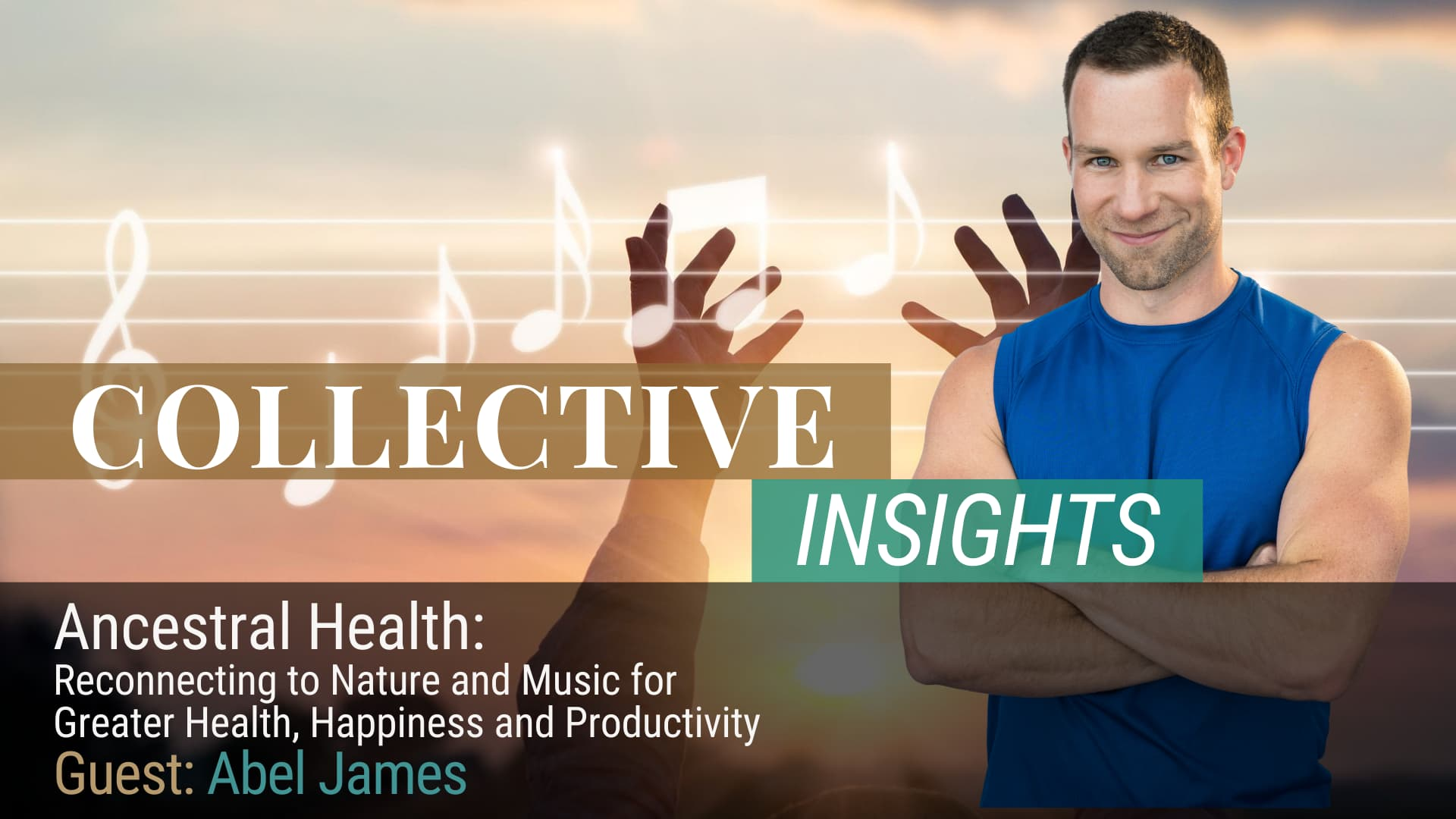 Ancestral Health: Reconnecting to Nature and Music for Greater Health, Happiness and Productivity