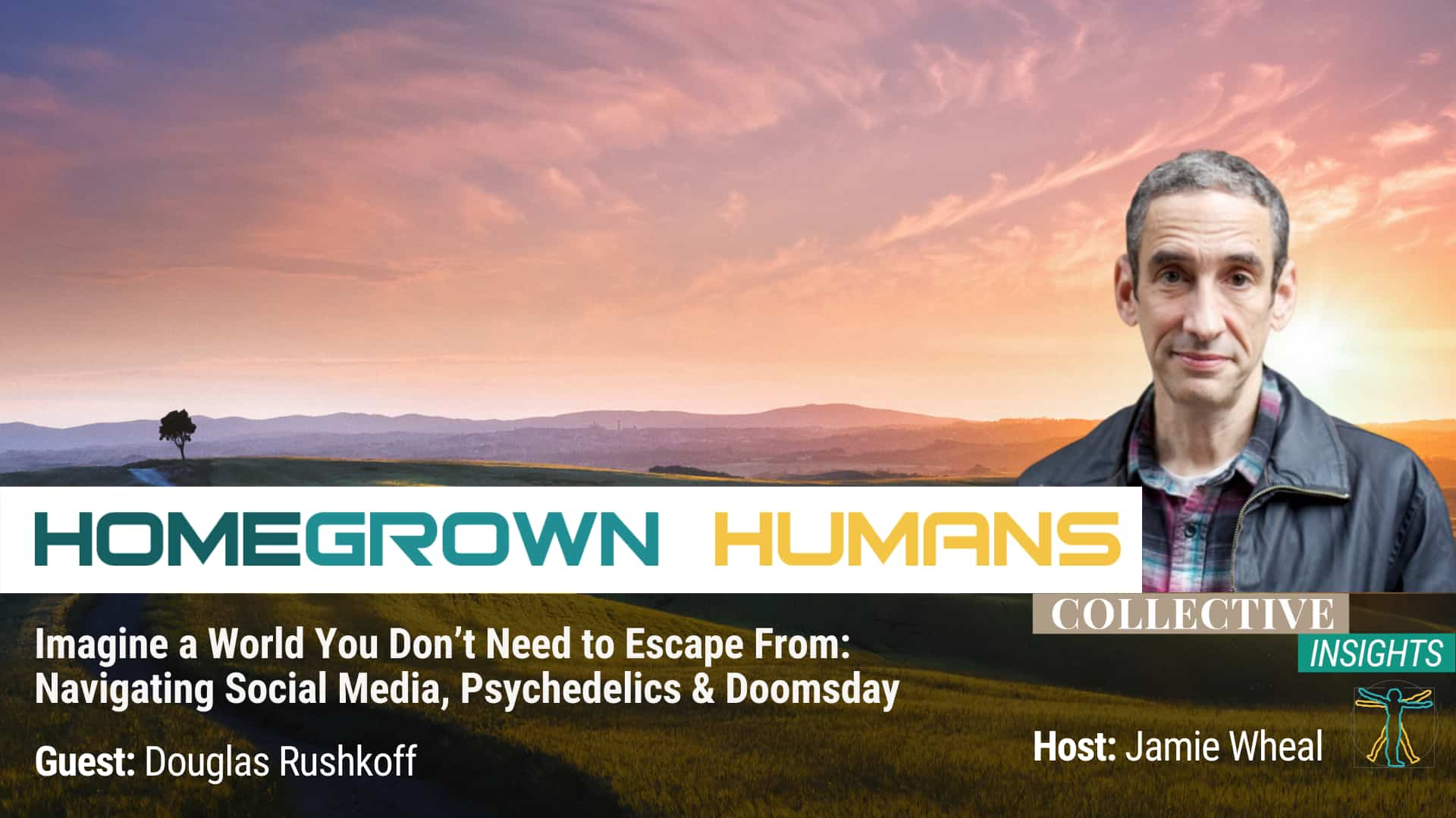HomeGrown Humans - Douglas Rushkoff - Team Human - Hosted by Jamie Wheal