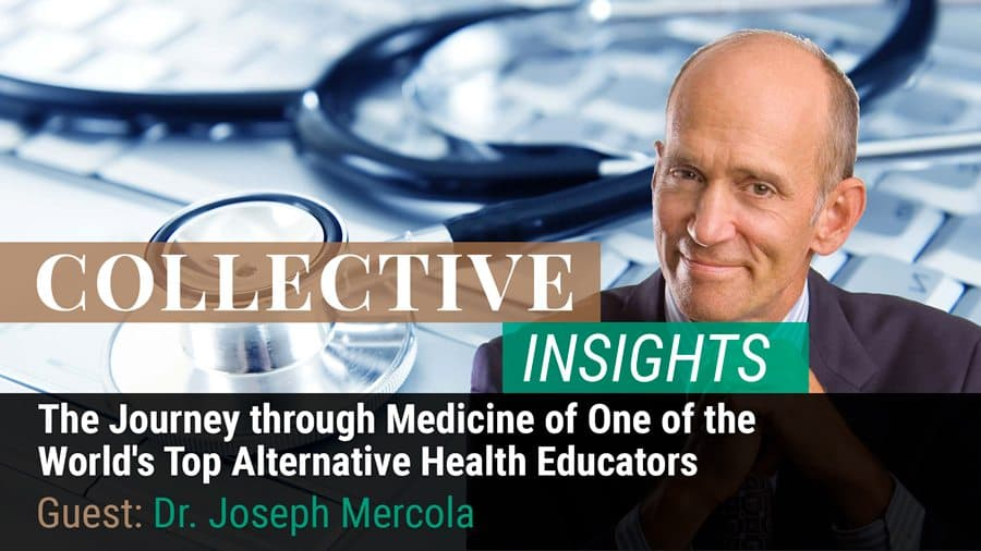 The Journey through Medicine of One of the World's Top Alternative Health Educators— Dr. Joseph Mercola