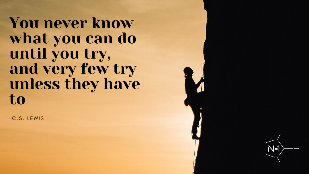 You Never Know What You Can Do Until You Try...