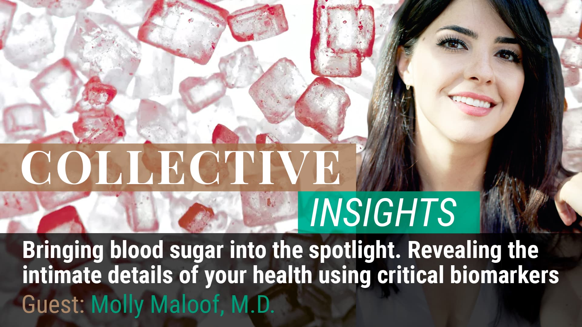 Bringing blood sugar into the spotlight. Revealing the intimate details of your health using critical biomarkers with Dr. Molly Maloof