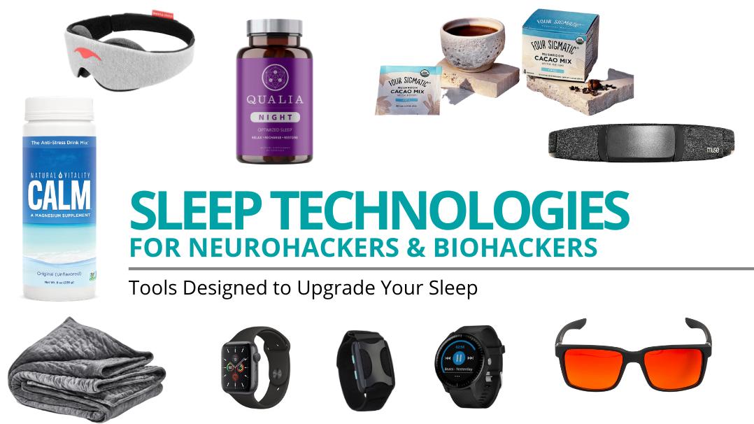 SLEEP TECHNOLOGY FOR NEUROHACKERS & BIOHACKERS: TOOLS DESIGNED TO UPGRADE YOUR SLEEP