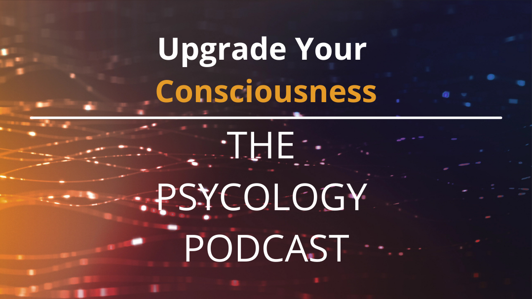 Upgrade Your Consciousness