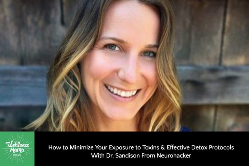 How to Minimize Your Exposure to Toxins & Effective Detox Protocols With Dr. Sandison