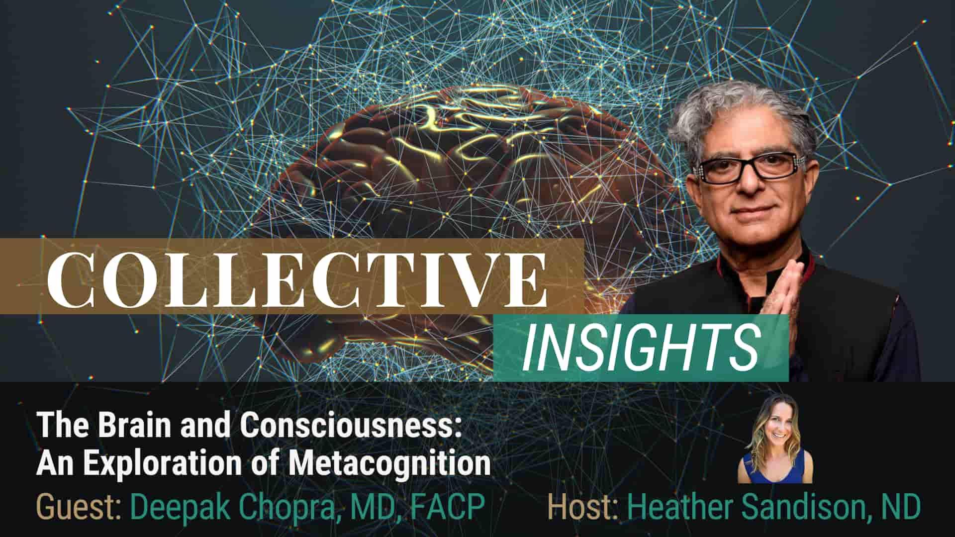 The Science of the Brain & Consciousness - Deepak Chopra, MD, FACP - Brain