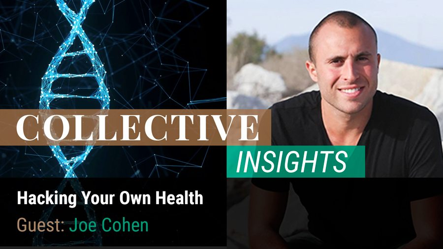 Hacking Your Own Health with Joe Cohen