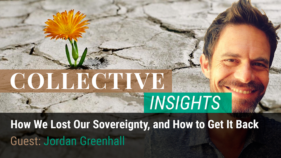 How We Lost Our Sovereignty, and How to Get It Back with Jordan Greenhall