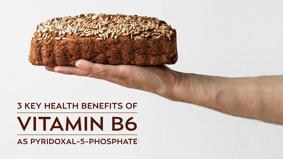 3 Key Health Benefits of Vitamin B6 as Pyridoxal-5-Phosphate (P5P)