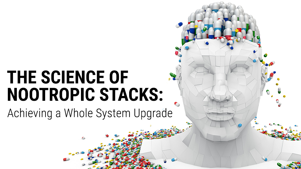 The Science of Nootropic Stacks: Achieving a Whole System Upgrade