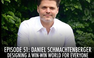 Designing A Win-Win World for Everyone with Daniel Schmachtenberger