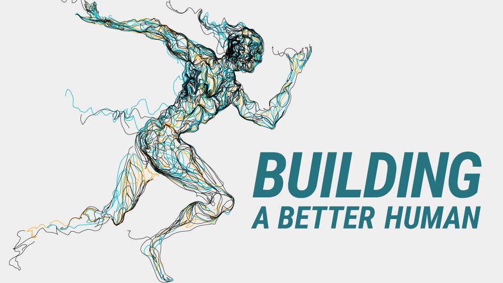 Building A Better Human