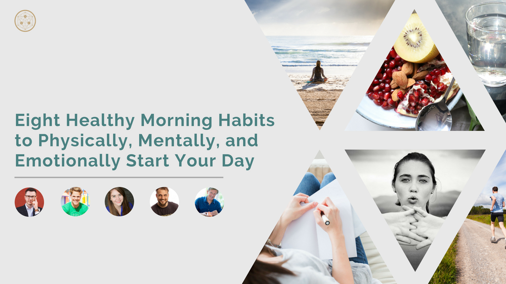 Eight Healthy Morning Habits to Physically, Mentally, and Emotionally Start Your Day