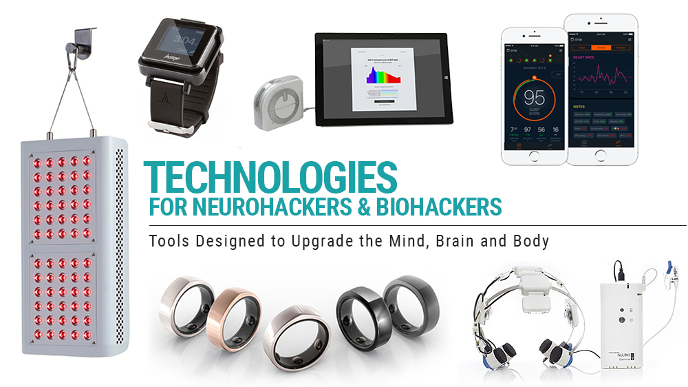 Technology for Neurohackers & Biohackers: Tools Designed to Upgrade the Mind, Brain and Body