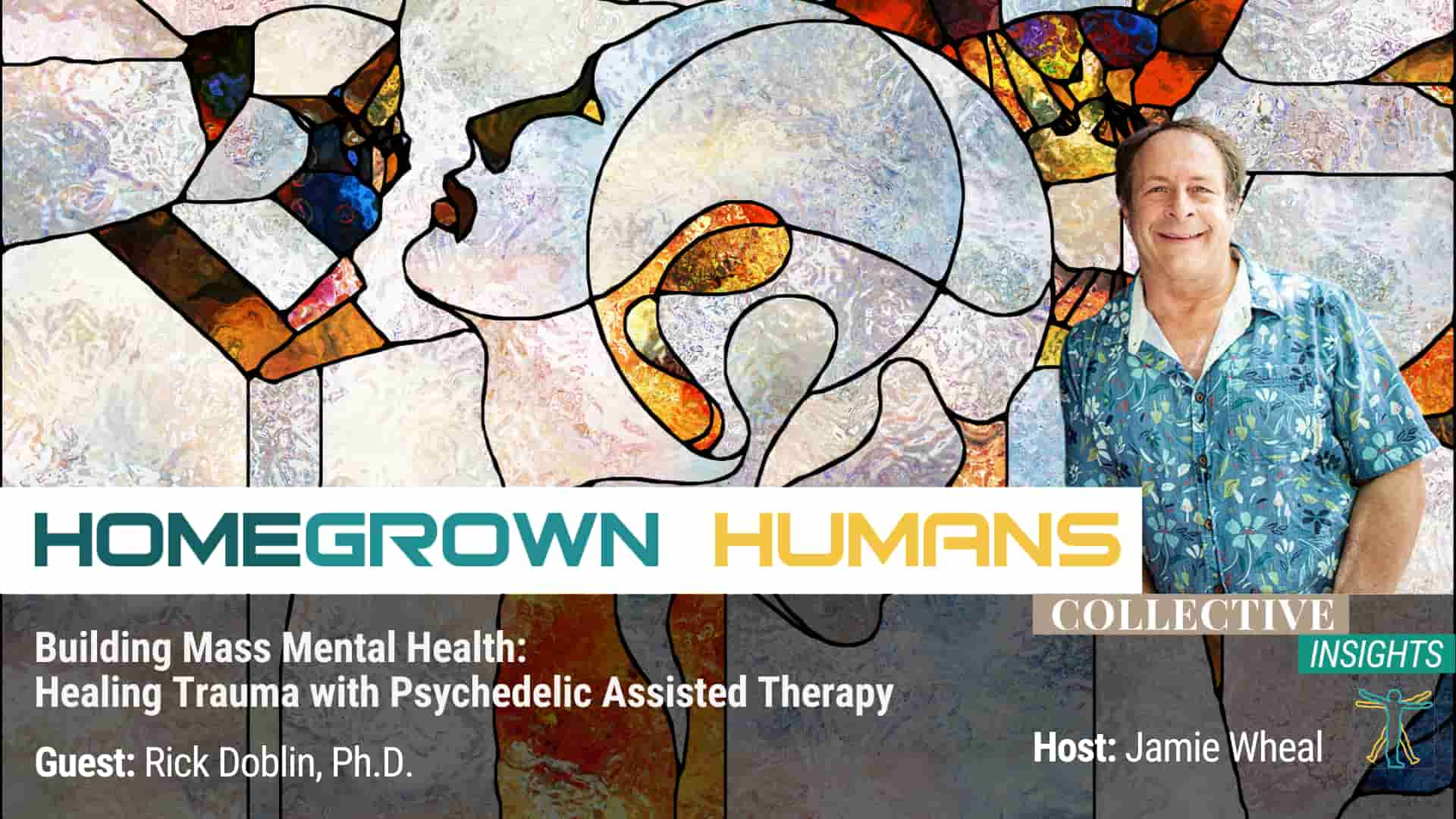 HomeGrown Humans - Rick Doblin, Ph.D. - MAPS - Hosted by Jamie Wheal